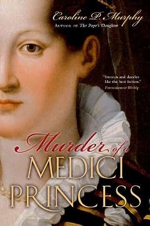 Amazon.com: Murder of a Medici Princess eBook: Caroline P. Murphy