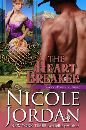 Nicole Jordan - THE HEART BREAKER (Rocky Mountain Brides Book 2) (English Edition)