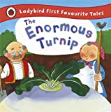 Irene Yates The Enormous Turnip: Ladybird First Favourite Tales