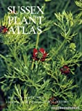 Sussex Plant Atlas: An atlas of the distribution of wild plants in Sussex P. C Hall