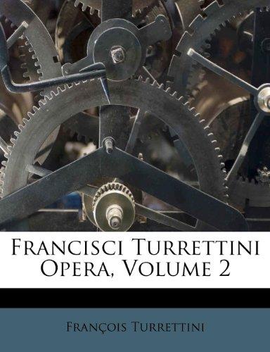 Francisci Turrettini Opera, Volume 2