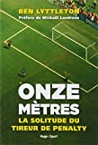 Onze mètres - La solitude du tireur de penalty