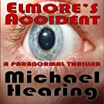 Elmore's Accident | Michael Hearing