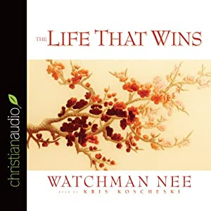 The Life That Wins | [Watchman Nee]