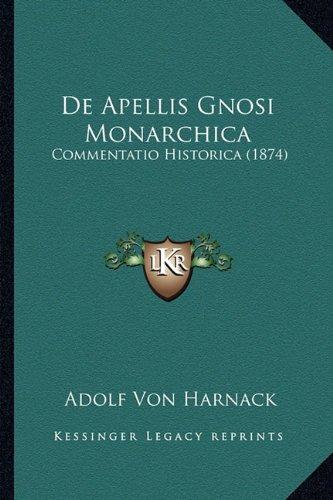 de Apellis Gnosi Monarchica: Commentatio Historica (1874)