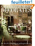 Charlotte Moss Decorates: The Art of...