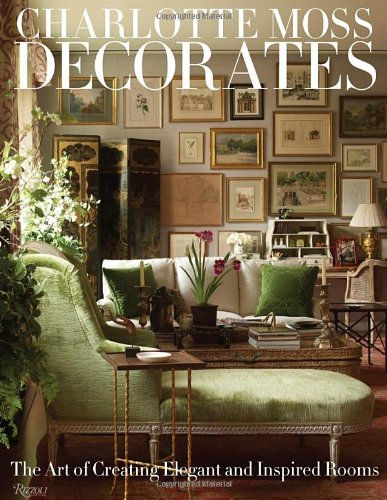 Charlotte Moss Decorates: The Art Of Creating Elegant And Inspired Rooms front-79832
