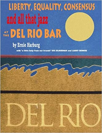 Liberty Equality, Consensus and All That Jazz at the del Rio Bar