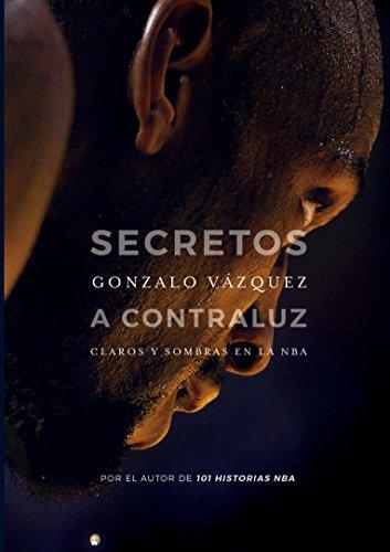 Secretos a contraluz: Claros y sombras en la NBA (Baloncesto para leer)