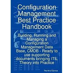 Configuration Management Best Practice Handbook: Building, Running and Managing a Configuration Management Data Base, CMDB