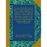 Les cent ballades, poeme du 14e siecle composé par Jean le Seneschal avec la collaboration de Philippe d'Artois...