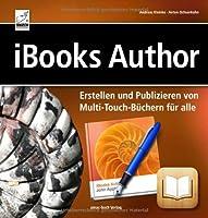 iBooks Author Erstellen und Publizieren von Multi-Touch-Büchern für alle Front Cover