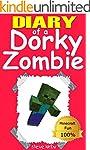 Minecraft: Diary of a Dorky Zombie: T...