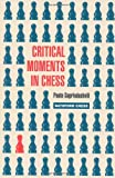 Critical Moments in Chess (Batsford Chess Books)