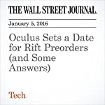 Oculus Sets a Date for Rift Preorders (and Some Answers) | Sarah E. Needleman