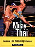 img - for Muay Thai: Advanced Thai Kickboxing Techniques book / textbook / text book