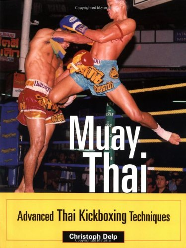 Muay Thai: Advanced Thai Kickboxing Techniques