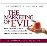 Marketing of Evil: How Radicals, Elit...