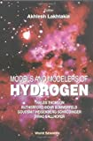 img - for Models and Modelers of Hydrogen: Thales, Thomson, Rutherford, Bohr, Sommerfeld, Goudsmit, Heisenberg, Schrodinger, Dirac, Sallhofer book / textbook / text book