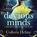 Devious Minds: A Shelby Nichols Adventure Audiobook by Colleen Helme Narrated by Wendy Tremont King