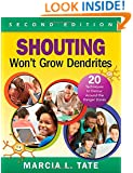 Shouting Won't Grow Dendrites: 20 Techniques to Detour Around the Danger Zones