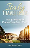Travel Guide: Italy Travel Guide: Top40 Beautiful Places You Cant Miss!