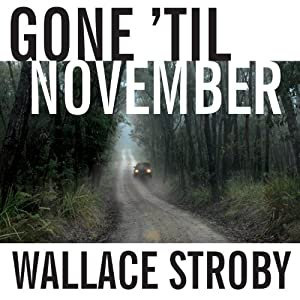 Gone 'til November: A Novel | [Wallace Stroby]