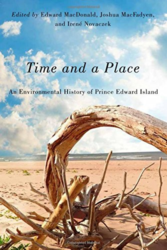 time-and-a-place-an-environmental-history-of-prince-edward-island-mcgill-queens-rural-wildland-and-r