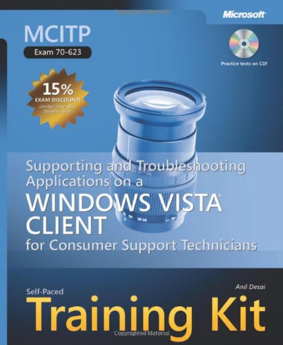 MCITP Self-Paced Training Kit (Exam 70-623): Supporting and Troubleshooting Applications on a Windows Vista Client for Consumer Support Technicians