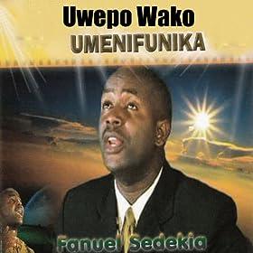 Amazon.com: Uwepo Wako Umenifunika: Fanuel Sedekia: MP3 ...