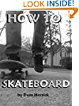 How to Skateboard