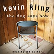 The Dog Says How | [Kevin Kling]