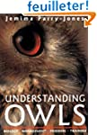 Understanding Owls: Biology, Manageme...