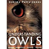 Understanding Owls: Biology, Management, Breeding, Trainingby Jemima Parry-Jones