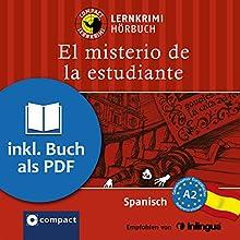 El misterio de la estudiante (Compact Lernkrimi Hörbuch): Spanisch Niveau A2 - inkl. Begleitbuch als PDF Hörbuch von Mario M. Gijón Gesprochen von: Olga Carrasquedo