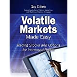 Volatile Markets Made Easy: Trading Stocks and Options for Increased Profitsby Guy Cohen