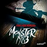 Monster 1983: Die komplette Staffel (audio edition)