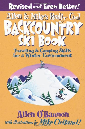 Allen & Mike's Really Cool Backcountry Ski Book,...