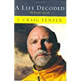 A Life Decoded: My Genome: My Life ~ J. Craig Venter