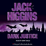Dark Justice (       ABRIDGED) by Jack Higgins Narrated by Kerry Shale