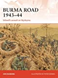 img - for Burma Road 1943-44: Stilwell's Assault on Myitkyina (Campaign) book / textbook / text book