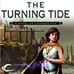 The Turning Tide: Crosspointe, Book 3 (       UNABRIDGED) by Diana Pharaoh Francis Narrated by Mozhan Marno