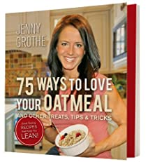 75 Ways To Love Your Oatmeal