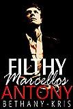 Filthy Marcellos: Antony