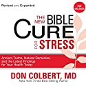 The New Bible Cure for Stress: Ancient Truths, Natural Remedies, and the Latest Findings for Your Health Today (       UNABRIDGED) by Don Colbert Narrated by Sharilynn Dunn