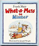 What-a-mess in Winter (0510001270) by Muir, Frank