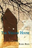 The Yellow House (1933132760) by Behn, Robin