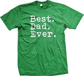 Best. Dad. Ever. Mens T-shirt, Father's Day Best Dad Ever Men's Tee Shirt, Small, Kelly