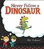 img - for Never Follow a Dinosaur book / textbook / text book