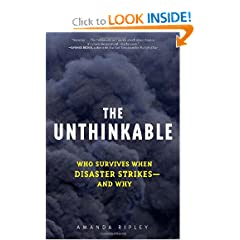 The Unthinkable  Who Survives When Disaster Strikes - and Why